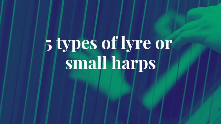 5 types of lyre or small harps - magicharp.com