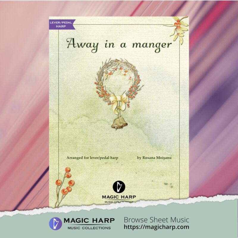 Away in a manger for harp by Roxana Moișanu • magicharp.com - 1