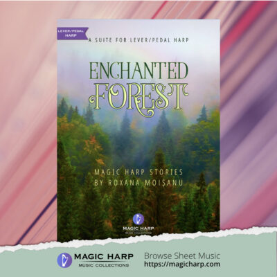 Enchanted Forest Suite for harp by Roxana Moișanu • magicharp.com_1