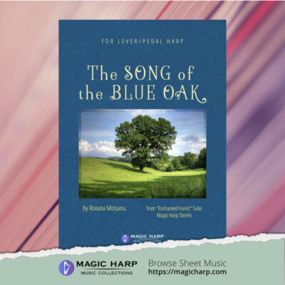 The Song of the Blue Oak from Enchanted Forest for harp by Roxana Moișanu • magicharp.com_5