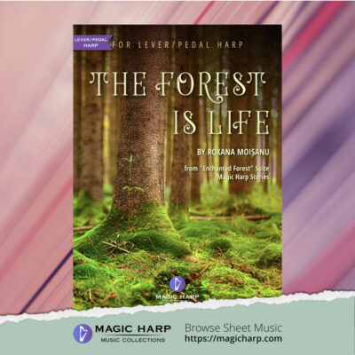 The Forest is Life from Enchanted Forest for harp by Roxana Moișanu • magicharp.com_6