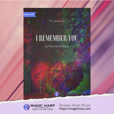 I remember you for harp by Roxana Moișanu • magicharp.com - 1