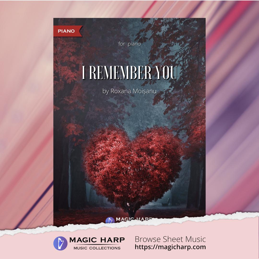I remember you for piano by Roxana Moișanu • magicharp.com - 1