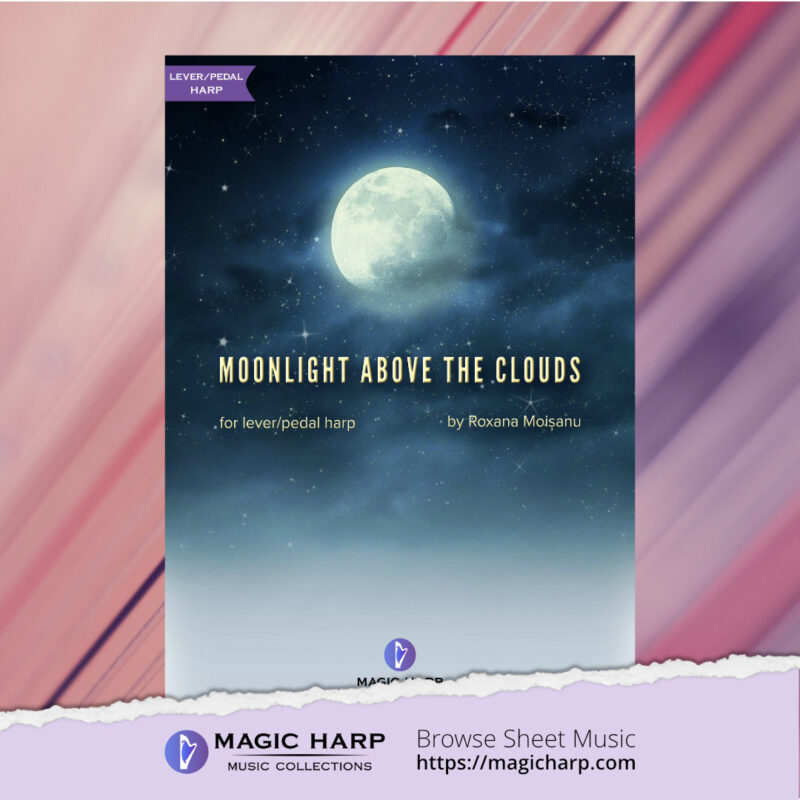 Moonlight above the clouds for harp by Roxana Moișanu • magicharp.com - 1